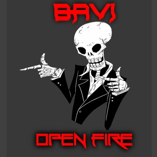 Bavi - Open Fire
