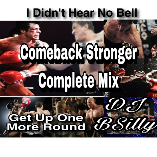 Comeback Stronger Get Up One More Round Complete Mix