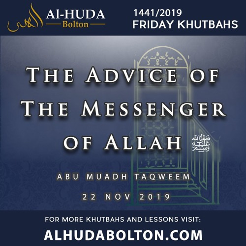 Khutbah: The Advice of the Messenger of Allah (ﷺ)