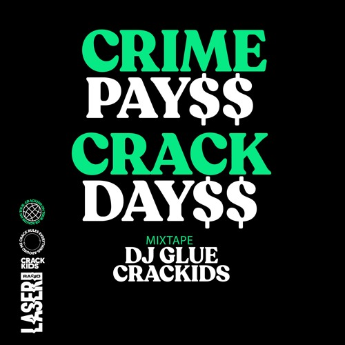 DJ GLUE - Crime Pays Crack Days