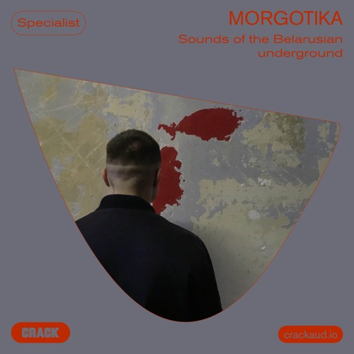 Sounds of the Belarusian underground – Mixed by Morgotika
