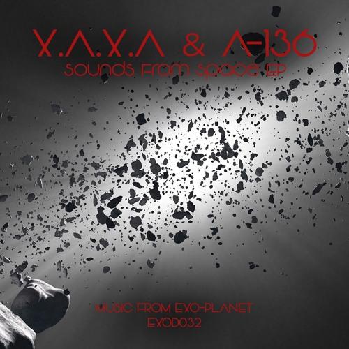 EXOD032 BY X.A.X.A & A-136