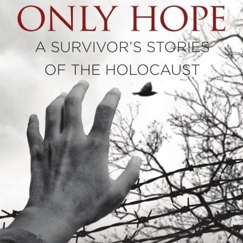Only Hope - A Survivor's Stories of the Holocaust