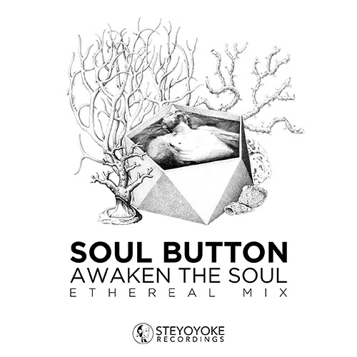 Soul Button - Awaken The Soul : Ethereal Mix