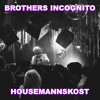 Download Brothers Incognito - Housemannskost Mp3