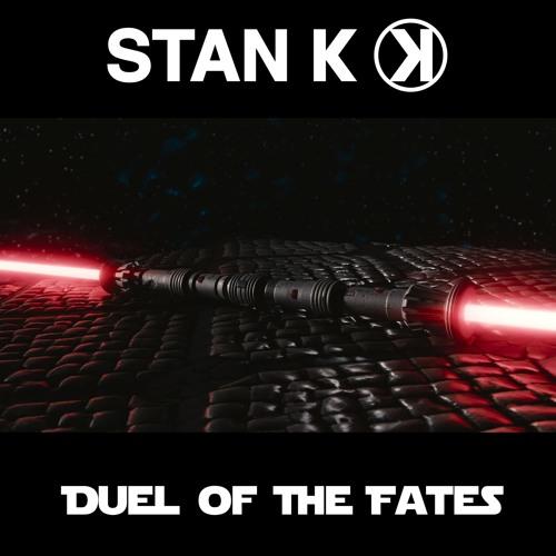 STAN K - Duel Of The Fates (Original Mix)[FREE DOWNLOAD] - STAR WARS REMIX