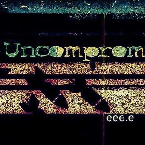 Uncompromised! 001 W/ eee.e