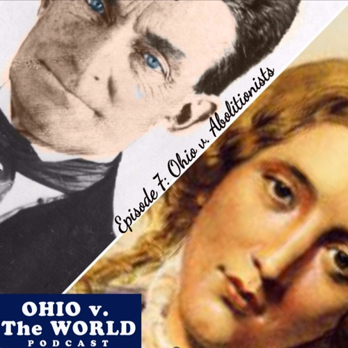 Ep. 7: Ohio v. Abolitionists (John Brown/Harriet Beecher Stowe)