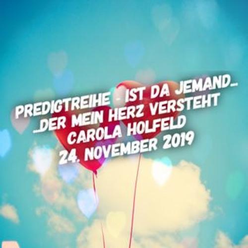 Ist da jemand - Der mein Herz versteht - Carola Holfeld - 24.11.2019