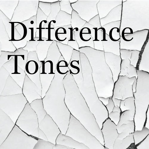 Difference Tones - November 2019