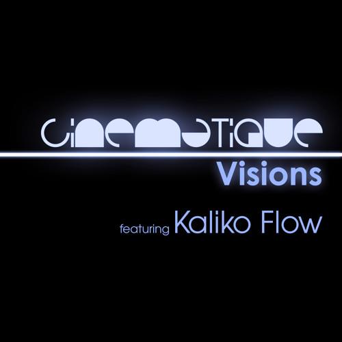 Cinematique Visions 072 - Kaliko Flow