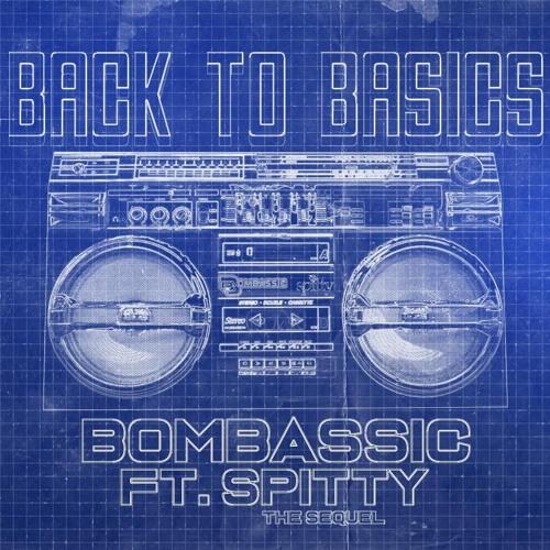 Bombassic Back To Basics Ft. Spitty Mix 9