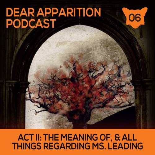 Ep. 06: Act II: The Meaning of, & All Things Regarding Ms. Leading (The Dear Hunter)