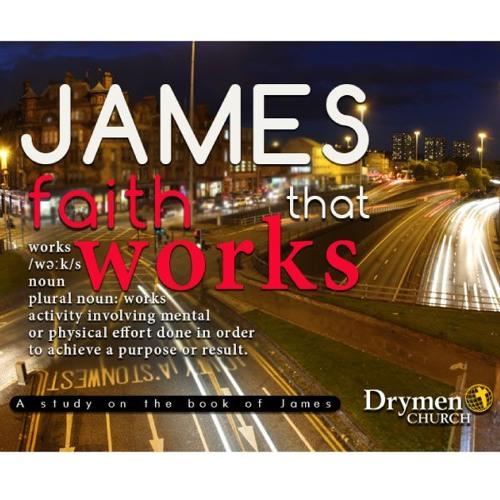 James Faith That Works Part 11