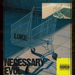 Necessary Evul (Prod. Ovrthro)