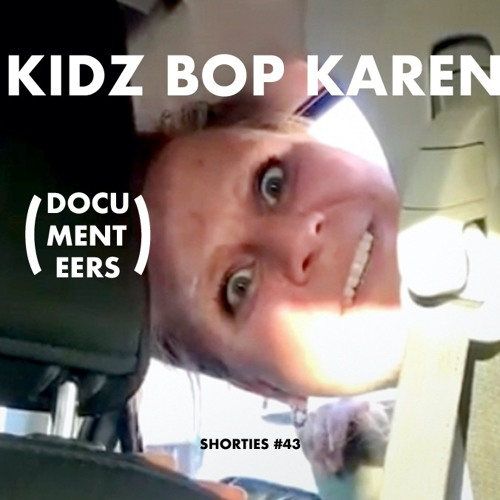 Shorties 44: Kidz Bop Karen