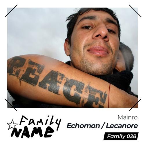 Family 028 -Mainro-Echomon/Lecanore