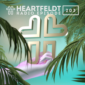 Sam Feldt - Heartfeldt Radio #203