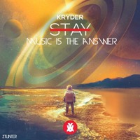Kryder - Stay Music Is The Answer (Ztunter Edit)