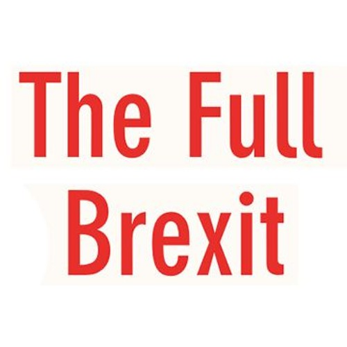 The Full Brexit Election Podcast #1