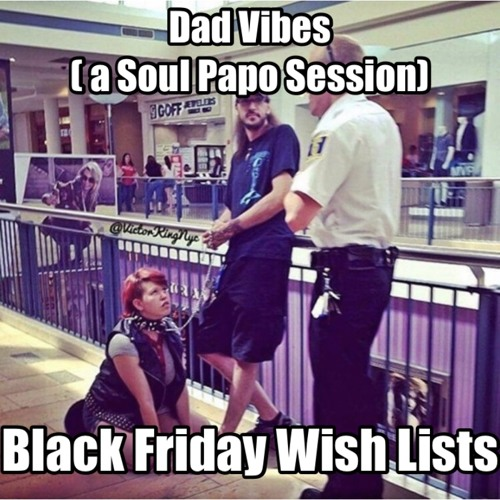 Dad Vibes - EP3 - Black Friday WIsh Lists