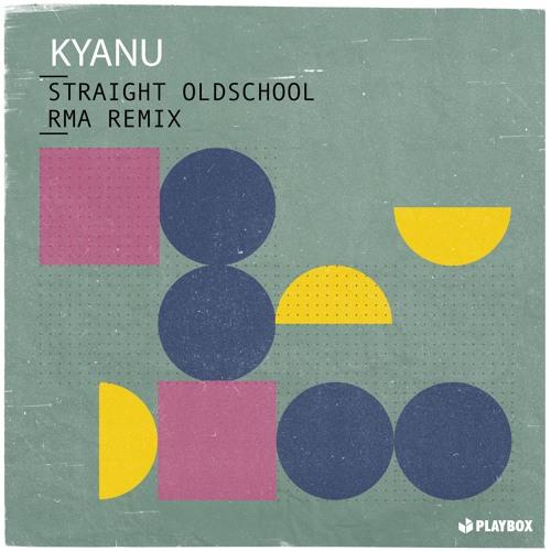 KYANU - Straight Oldschool (RMA Remix)