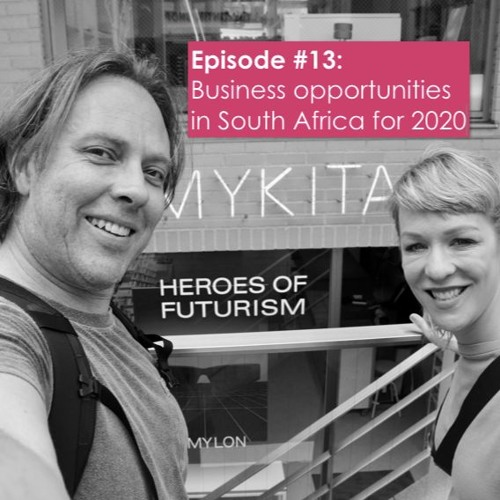 Business opportunities in South Africa for 2020: Episode #13