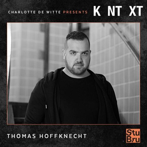 Charlotte de Witte presents KNTXT: Thomas Hoffknecht (23.11.2019)