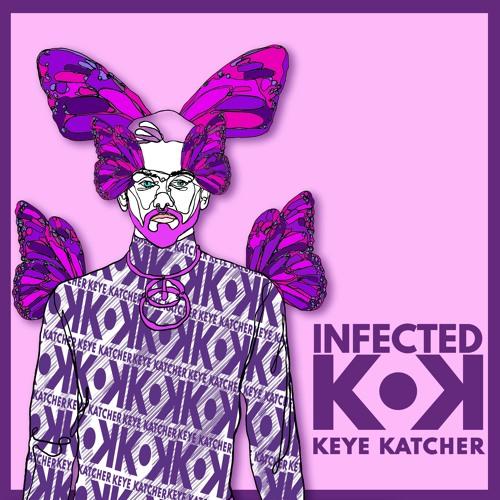 Keye Katcher - Infected