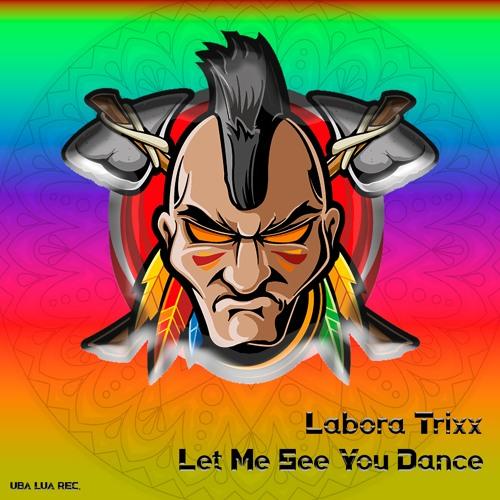 Labora Trixx - Let Me See You Dance (Original Mix) - [ULR045]