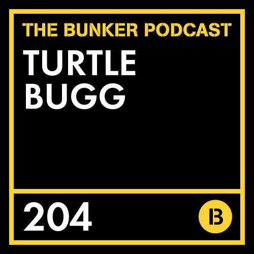The Bunker Podcast 204: Turtle Bugg