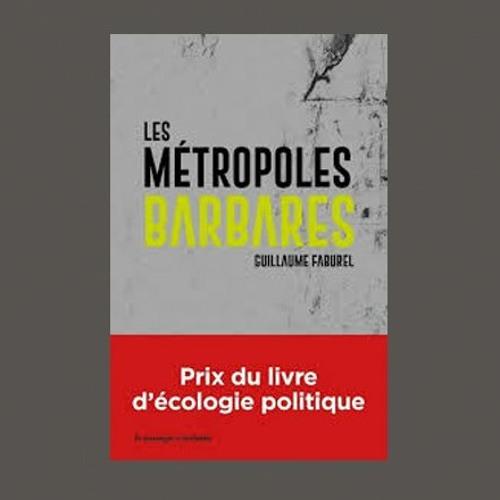 """Guillaume Faburel, """"Les métropoles barbares"""", éd. le Passager clandestin"""