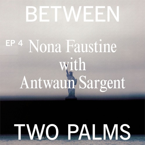 Pt. 4 | The Photographer | Antwaun Sargent + Nona Faustine