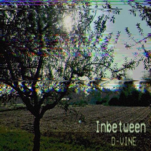 Inbetween By D-VINE