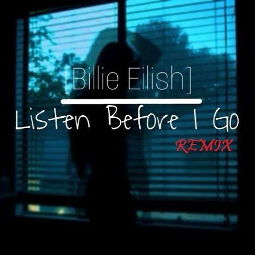 Listen before i go