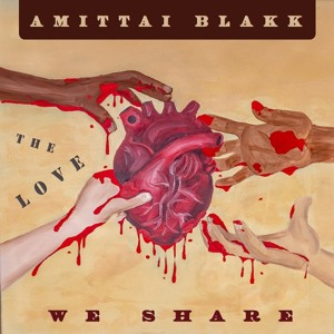 AMITTAI BLAKK - WATERFALLS IN MY BEARD - THE LOVE WE SHARE - 2019