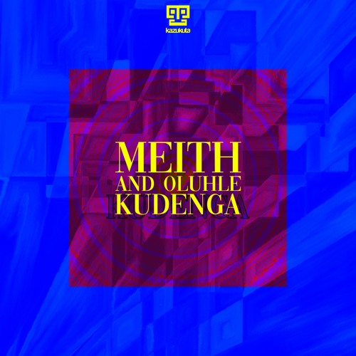 Meith & Oluhle - Kudenga [preview]