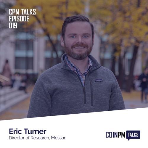 Talks -- Eric Turner, Director of Research at Messari