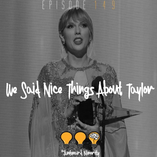 We Said Nice Things About Taylor
