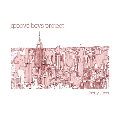 Groove Boys Project - Liberty Street [ZOLL002]