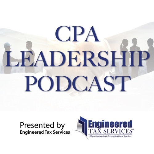 CPA Leadership Podcast: Julio Interviews John McElwee with Engineered Tax Exchange