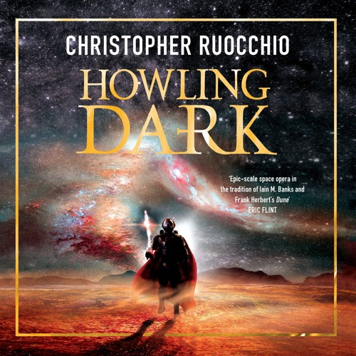 Howling Dark by Christopher Ruocchio, Read by Saul Reichlin