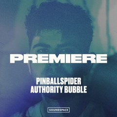Premiere: PinballSpider - Authority Bubble [Avoidant]
