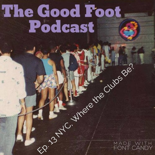 TGFP Ep. 13 NYC, Where the Clubs Be?