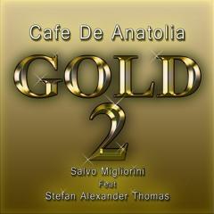 Cafe De Anatolia Gold 2 feat.Stefan Alexander Thomas