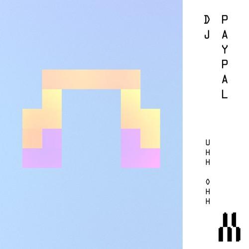 "DJ Paypal - ""UHH OHH"""