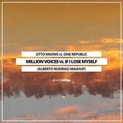 Otto Knows vs. OneRepublic - Million Voices vs. If I Lose Myself (Alberto Rodrigo Mashup)