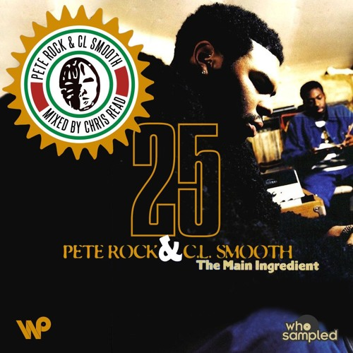 Pete Rock & CL Smooth 'The Main Ingredient' 25th Anniversary Mixtape by Chris Read