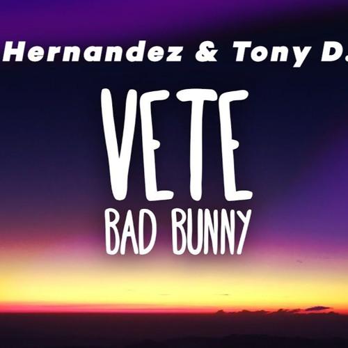 Bad Bunny - Vete (Miki Hernandez & Tony D. Edit)