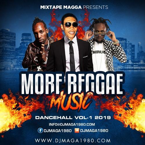 MIXTAPE MAGGA - MORE REGGAE MUSIC 2K19 DANCEHALL PT-1